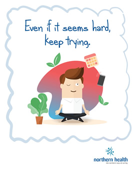 Even if it seems hard, keep trying.