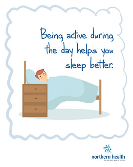 Being active during the day helps you sleep better.