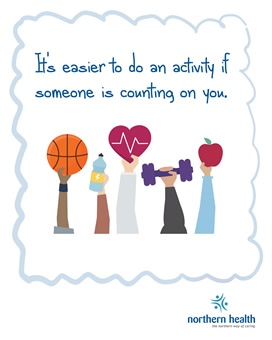 It's easier to do an activity if someone is counting on you.