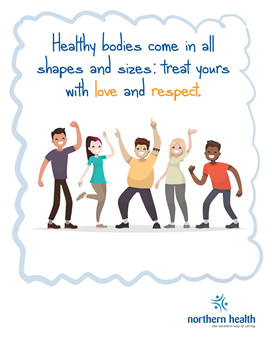 Healthy bodies come in all shapes and sizes; treat yours with love and respect.