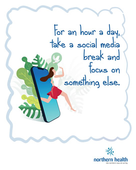 For an hour a day, take a social media break and focus on something else.